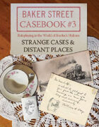 Baker Street Casebook #3: Strange Cases & Distant Places