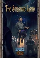Space: 1889 - The Strange Land (Savage Worlds Edition)
