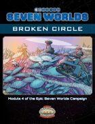Seven Worlds Module 4: Broken Circle