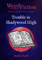 Weird Fiction: Trouble in Shadywood High