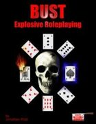 Bust: Explosive Roleplaying