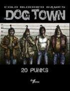 Dog Town: 20 Punks