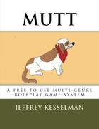 MUTT: The Free Multi-Genre Roleplaying System
