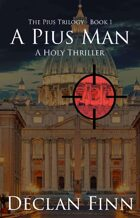 A Pius Man - A Holy Thriller