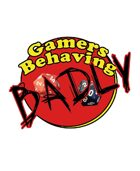 "Gamers Behaving Badly - Episode 1 - ""One and Done"""