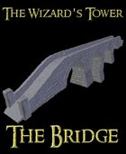 The Wizard's Tower - The Bridge