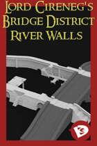 Lord Cireneg's Bridge District - River Walls