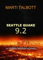 Seattle Quake 9.2, Book 1 (A Jackie Harlan Mystery)