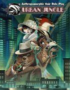 URBAN JUNGLE - Anthropomorphic Noir Role-Play