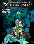OCCULT HORROR - Supernatural Options for Urban Jungle