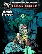 OCCULT HORROR - Supernatural Options for Urban Jungle