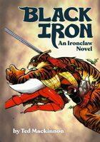 BLACK IRON - An Ironclaw Novel