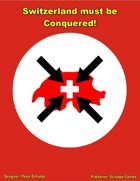 Switzerland Must Be Conquered