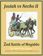 2nd Megiddo: Josiah Vs Necho II