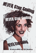 Never Stop Smiling (One Page MicroRPG - PHONE FORMAT)