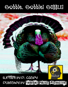 Gobble. Gobble! GOBBLE! (Uplifted Turkey Rebellion Madness)