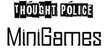 Thought Police Micro Games