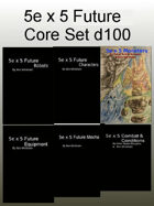 5e x 5 Future Core Set (d100) [BUNDLE]