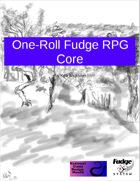 One-Roll Fudge RPG Core