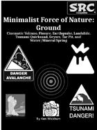 Minimalist Force of Nature: Ground