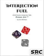 Interjection Fuel