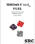 Idioms F to L Fuel