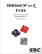 Idioms W to Z Fuel