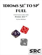 Idioms Se' to Sp' Fuel