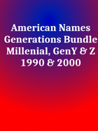 American Names Millenial Y & Z [BUNDLE]