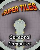 e-Super Tiles: Cerebral Computer