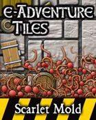 e-Adventure Tiles: Hazards - Scarlet Mold