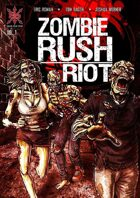 Zombie Rush: Riot Volume 1