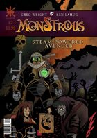 Monstrous #2:  Steam Powered Avenger