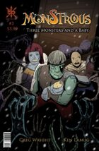 Monstrous #3:  Three Monsters and a Baby