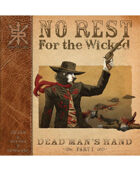 No Rest For The Wicked Part 1:  Dead Man's Hand