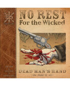 No Rest For The Wicked Part 2:  Dead Man's Hand