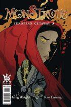 Monstrous #3:  European Getaway