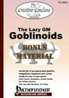 The Lazy GM: Goblinoids Bonus Material (Pathfinder)