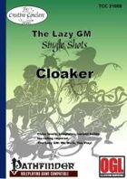 The Lazy GM Single Shots: Cloakers