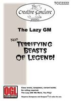 The Lazy GM: Non-Terrifying Beasts of Legend!