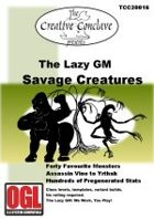 The Lazy GM: Savage Creatures