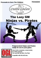 The Lazy GM: Ninjas vs. Pirates