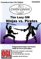 The Lazy GM: Ninjas vs. Pirates