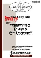 The Lazy GM: Spawn Of Non-Terrifying Beasts of Legend!