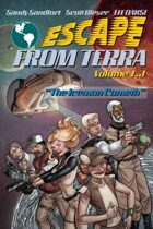 "Escape From Terra, Volume 1.3 - ""The Iceman Cometh"""