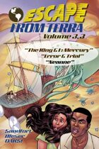 Escape From Terra, Volume 3.3 - The King & I: Mercury / Error & Trial / Neanne