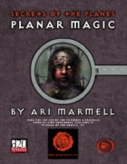 Lion's Den Press: Secrets of the Planes -- Planar Magic