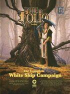 The Complete White Ship Campaign