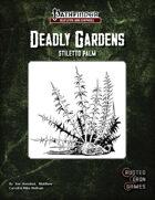 Deadly Gardens: Stiletto Palm