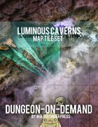 Luminous Caverns Dungeon-On-Demand Map Tile Set